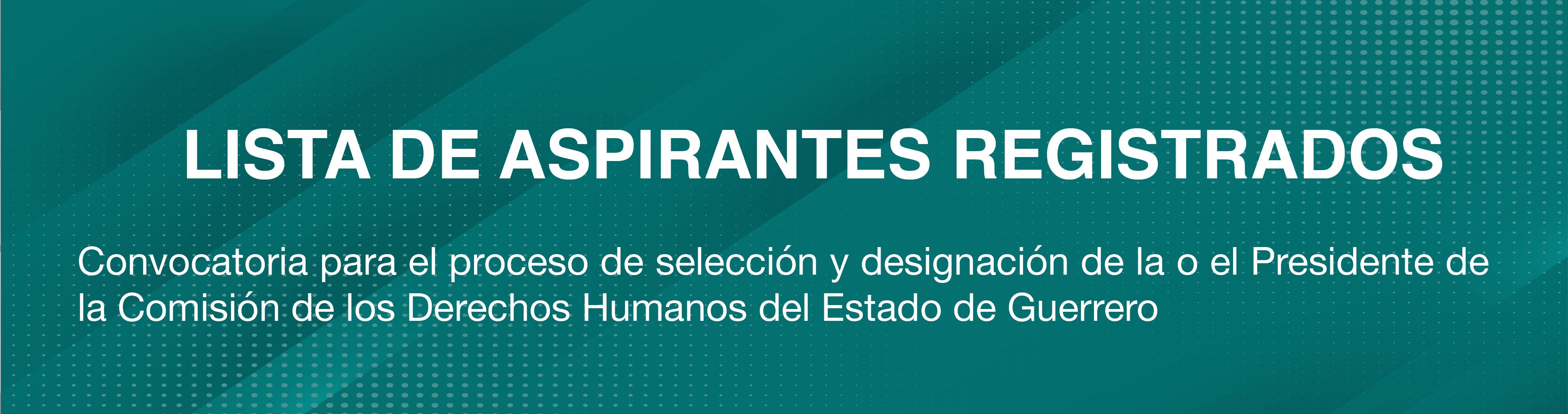 http://congresogro.gob.mx/62/inicio/wp-content/uploads/2021/04/lista-aspirantes-derechos-humanos.png